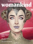 Womankind magazine - a 132-page, beautifully-designed, ad-free magazine for women - launched at the Byron Bay Writers' Festival in July 2014, where it was the best-selling item in the festival's history. - See more at: http://www.womankindmag.com/#sthash.SgX824Pb.dpuf