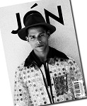 JÓN is a 270 page, independent gay men's magazine produced in London with contributors from around the globe, published in small format, in full black-and-white.  It features celebrity covers and interviews (2015 featured Breaking Bad's RJ Mitte, Kunal Nayyar from the Big Bang Theory, James Van Der Beek from Dawsons Creek, and Lance Bass from pop band *NSYNC) and is packed with fashion editorials. 