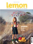 LEMON Is A Magazine For The Modern Parent - Refreshing, Aspirational And Inclusive. It Speaks To Mothers Who Appreciate The Ever Wavering Balance But With The Juggle Comes Inspiration. These Empowering Women Are Aware They Are Raising The Future And That Their Actions And Opinions Can Make A Difference. They Are Mothers Who Are Running The Boardroom But Also Make It Back For Bath Time Because They Know It's Little Moments Like These That Won't Last Forever. LEMON Is The Intelligent Glossy Magazine For Today's Modern Mother.