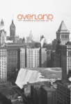 Overland – Australia's only radical literary magazine – has been showcasing brilliant and progressive fiction, poetry, nonfiction and art since 1954. The magazine has published some of Australia's most iconic voices, and continues to give space to underrepresented voices and brand-new literary talent every single day.