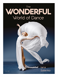 The Wonderful World of Dance is the most beautiful dance magazine in the world, filled with incredible dance photography, interviews, fashion, beauty and travel for dancers and dance lovers.